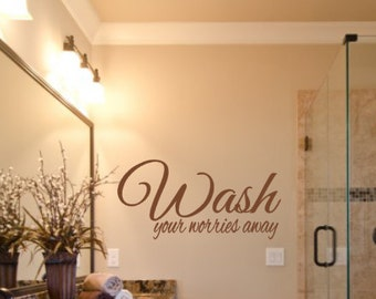 Wash Your Worries Away, Vinyl Wall Decal, Home Decor, Bathroom, Master, Guest, Laundry Room, Custom Decal, Vinyl Decal, Wall Sticker