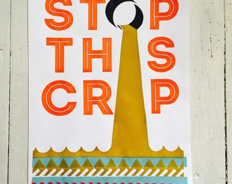 STOP THIS CRAP A3 poster
