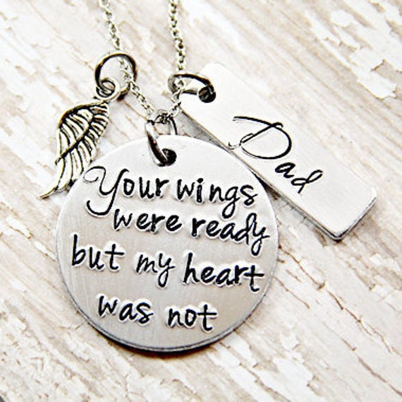 Your Wings Were Ready But My Heart Was Not Memorial Jewelry