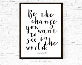Be The Change... Inspirational Quote Typography Wall Art Classroom Poster Wall Decor Black White Print Mahatma Gandhi Christmas Gift