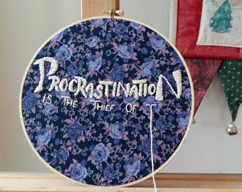 Procrastination Embroidered Hoop Art
