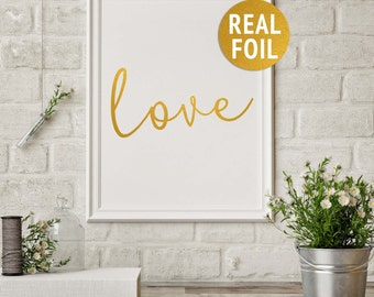 "Gold Real Foil ""Love"" Print, Rose Gold Art Print, Gallery Wall Art, Bedroom Wall Decor, Love Quote Print, Valentines Day Art, Romantic Print"