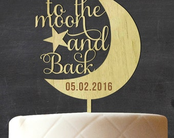 To The Moon and Back Wedding Cake Topper, Custom Rustic Wood Cake Topper, Wooden Cake Topper, Rustic Topper, Engagement Gift CATO-W10