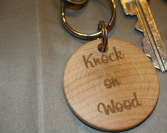 Natural Wood Keychain ~ KNOCK ON WOOD ~ Superstitious ~ Laser Engraved