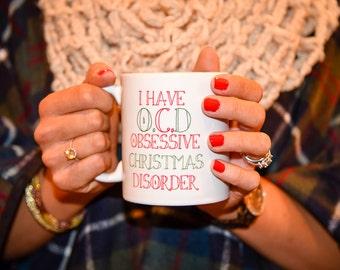 O.C.D OBSESSIVE CHRISTMAS DISORDER Coffee Mug