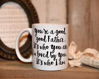 GOOD, GOOD FATHER Coffee Mug