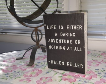 Life is either a daring adventure or nothing at all, Helen Keller quote story block