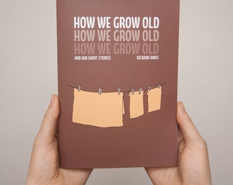 How We Grow Old (and our short stories)