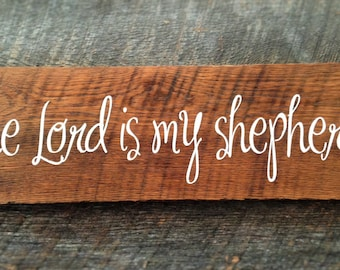 The Lord is my Shepherd - Psalm 23: Hand-Painted on Reclaimed Wood Barnwood Lumber