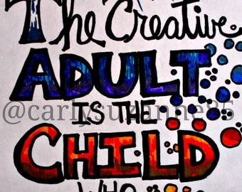 """Matte Print of Original """"Mantra Doodle"""" - The Creative Adult is the Child Who Survived"""