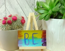 Original Mindful Artwork ~ Be ~ Intuitive Miniature Acrylic Painting, Gift Idea for Mindfulness Practitioner, In The Moment Handmade Card