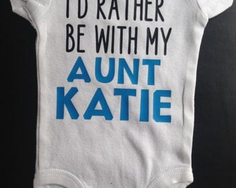 Personalized Aunt Onesie - I'd Rather be with my Aunt...