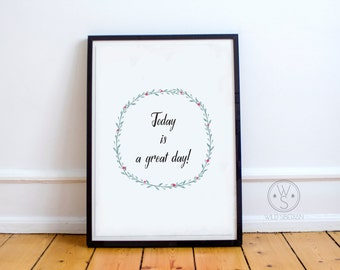 Today is a great day printable watercolor artwork