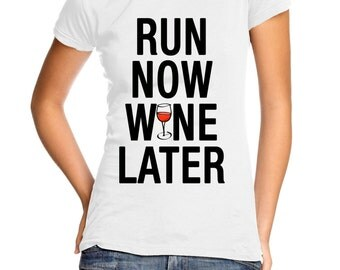 Run Now Wine Later women's t-shirt
