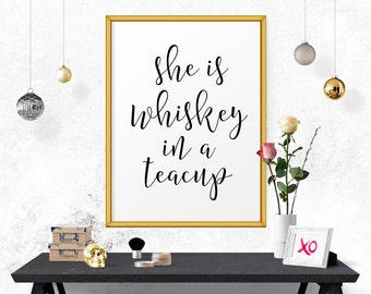 Inspirational Print, She Is Whiskey In A Teacup, Instant Download, Black And White Typographical Print, Positive Quote Print, Modern Art