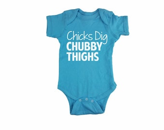 Chicks Dig Chubby Thighs Bodysuit. baby boy clothes. baby clothes. Cute Baby Boy bodysuit. Girls Dig Chubby Thighs. Cute Boy Bodysuit.