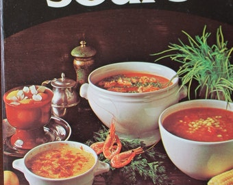 Cook Book Wonderful Ways To Prepare Soups Cookbook, soft cover CookBook 96 pages Published in the Usa 1978