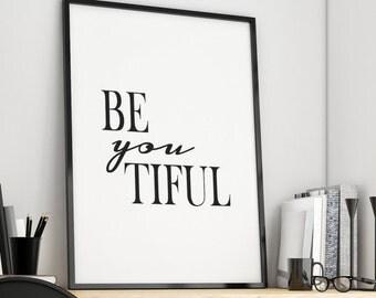 Printable Poster ''Be You Tiful'' Printable Art, Beyoutiful, Beautiful, Gift For Her, Bathroom Printable, Printable Gift, Wall Art Prints