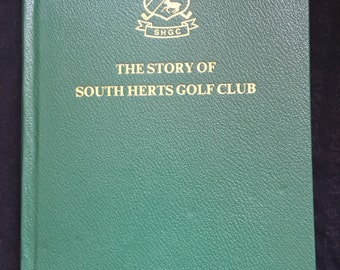 The Story of South Herts Golf Club