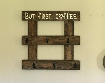 But First Coffee/ Coffee Mug Rack/ Pallet Coffee Rack