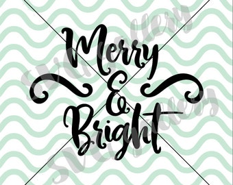 Christmas SVG, Merry & Bright SVG, Digital cut file, winter svg, Christmas joy svg, Christmas saying, commercial use OK