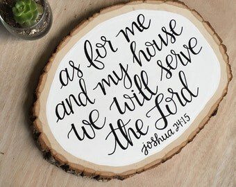 Custom Wood Slice | Hand Painted | Wood Sign | As For Me And My House We Will Serve The Lord | Home Decor | Rustic Decor | Wedding Gift