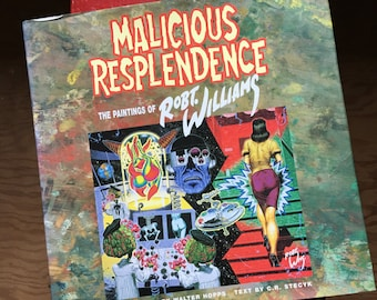 Malicious Resplendence, The Painting Of Robert Williams Fantagraphics 1997 hardcover first edition