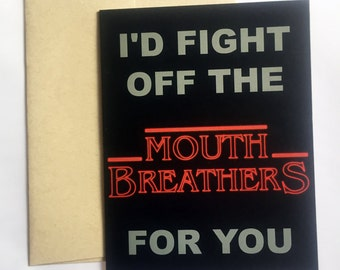 Mouth Breathers Greeting Card / Stranger Things Card / Just Because Greeting Card / Funny Love Card / Card for friend / Valentine's Day