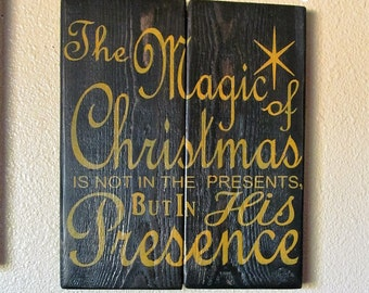 Distressed Wood Christmas Sign, New from the Christmas Collection, The Magic of Christmas is in His Presence,Stain,Acrylic Paint,Great Gift!
