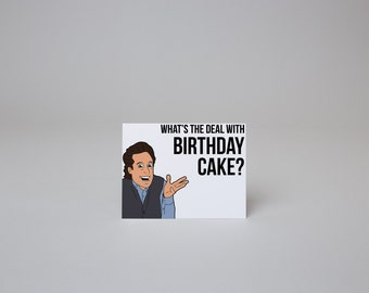 What's the Deal with Birthday Cake - Seinfeld Card