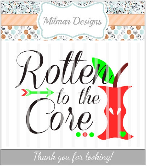 Rotten To The Core Svg And Png Files Htv Decal Diy Vinyl