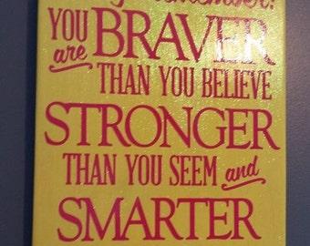 You are Braver, Stronger, Smarter  Home Decor Sign