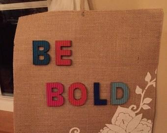 Be Bold Burlap Hanging Decor