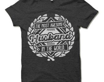 Gift for Husband. The Most Awesome Husband In The World T-Shirt. Funny Gifts for Husband TShirt.