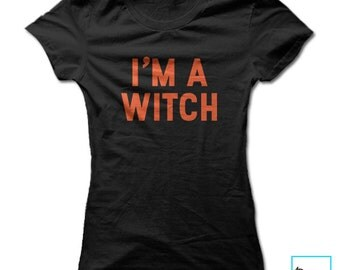 I'm a Witch | Halloween | Holiday | Women's T-shirt
