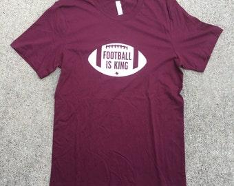 Football Is King - Large Maroon