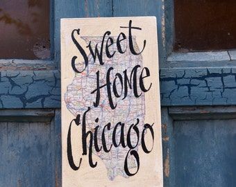 Sweet Home Chicago Map Sign - fathers day - globe - Illinois - Michigan Avenue - travel