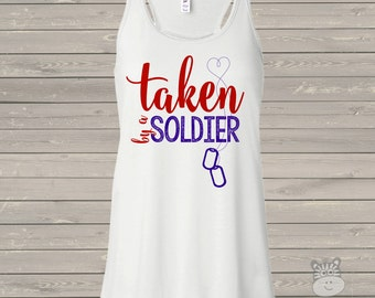 Taken by a soldier flowy tank top - perfect for military girlfriend or wife
