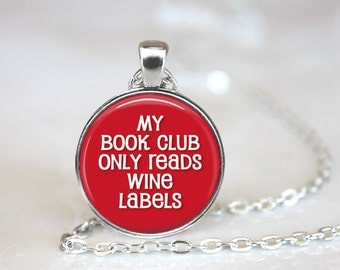 My Book Club Only Reads Wine Labels - Book Club Humorous Changeable Magnetic Pendant Necklace with Organza Bag