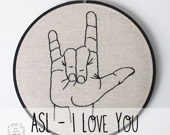 I Love You Sign Language Embroidery Hoop Art. Embroidery Hoop Wall Art Stitched Text ASL Signing Hand Gesture Hand Stitched