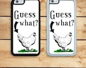 iPhone 6S 6 or PLUS Guess What Chicken Butt Phone Case Your Trim Choice Hard , Rubber or Tough Cases