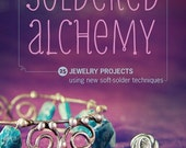 Brand new signed copy of my book, Soldered Alchemy: 24 Jewelry Projects Using New Soft-Solder Techniques