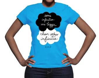 The Fault in Our Stars TFIOS Some Infinities are Bigger Than Other Infinities Women's Shirt, TFIOS tshirt, the fault in our stars T-shirt
