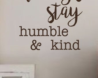 Always stay humble & kind- Vinyl Wall Decal- Wall Quotes- Bible Quotes- Verses- Scripture- Vinyl Lettering