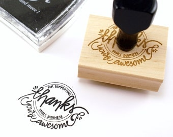 Shop Exclusive rubber stamp - Thanks for Supporting Small Business - You are Awesome - modern calligraphy, hand letterering