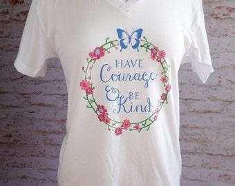 cinderella shirt, have courage and be kind, disney shirt, disney princess, disney princess shirt, disney world, cinderella, disney bound