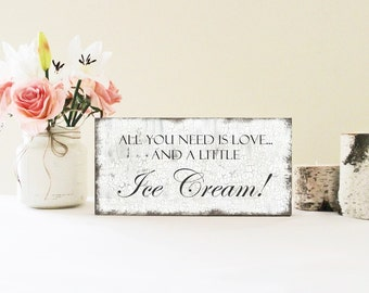 All You Need Is Love And A Little Ice Cream Sign, Vintage Wedding Sign, Ice Cream Bar Sign