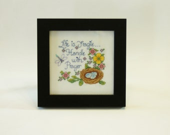 Life is Fragile...Handle with Prayer - Framed Counted Cross Stitch Sampler - Completed Cross Stitch Phrase, Finished Cross Stitch Quote