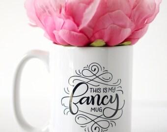 Mug - This is my fancy mug