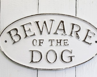 Cast Iron Old Fashioned-Beware Of The Dog-Front Door-Wall Mount Puppy Sign Plaque -Distressed Shabby White -Metal Wall Decor-Large Dog Sign